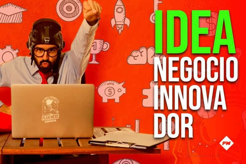 IDEA DE NEGOCIO INNOVADORA + 5 TIPS